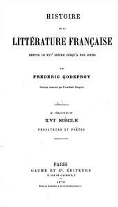 Histoire de la littérature française depuis le XVIe siècle jusqu'à nos jours: Volume1