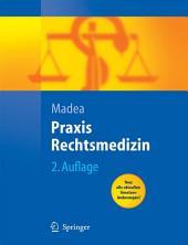 Praxis Rechtsmedizin: Befunderhebung, Rekonstruktion, Begutachtung, Ausgabe 2