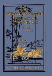 Adventures of the Ojibbeway and Ioway Indians Volume 2 of 2: Volume 2