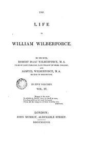 The Life of William Wilberforce by His Sons, 4: And Samuel Wilberforce in Five Volumes