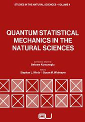Quantum Statistical Mechanics in the Natural Sciences: A Volume Dedicated to Lars Onsager on the Occasion of his Seventieth Birthday