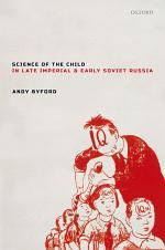 Science of the Child in Late Imperial and Early Soviet Russia