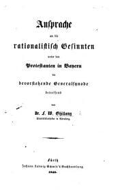 Ausprache an die rationalistisch Gesinnten unter den Protestanten in Bayern, die bevorstehende Generalsynode betreffend