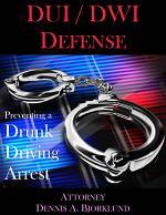 DUI / DWI Defense: Preventing a Drunk Driving Arrest