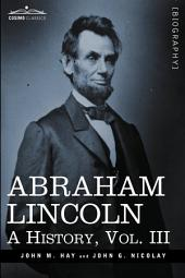 Abraham Lincoln: A History, Volume 3