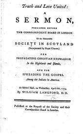 Truth and Love united: a sermon [on Jude 3] preached before the Correspondent Board in London of the ... Society in Scotland, ... for Propagating Christian Knowledge in the Highlands, etc