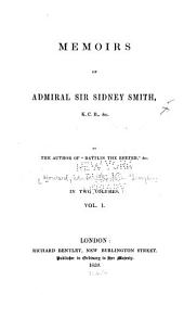 Memoirs of Admiral Sir Sidney Smith, K. C. B., &c: Volume 1