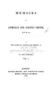 Memoirs of Admiral Sir Sidney Smith, K. C. B., &c: Volume 1
