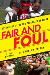 Fair and Foul: Beyond the Myths and Paradoxes of Sport, Edition 6