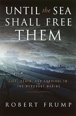 Until the Sea Shall Free Them