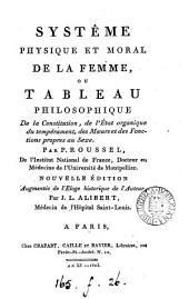 Systême physique et moral de la femme, ou Tableau philosophique de la constitution, de l'état organique du tempérament, des moeurs et des fonctions propres au sexe