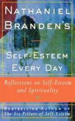 Nathaniel Brandens Self Esteem Every Day