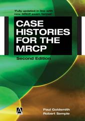 Case Histories for the MRCP 2nd Edition: Edition 2