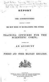 Report ...: Together with an Account of Foreign and Other Military Education