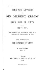 Life and Letters of Sir Gilbert Elliot, First Earl of Minto, from 1751 to 1806, when His Public Life in Europe was Closed by His Appointment to the Vice-royalty of India: Volume 2