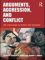 Arguments, Aggression, and Conflict