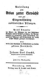 Anleitung zum Anbau zarter Gewächse und zur Eingewöhnung ausländischer Pflanzen: Eine gekrönte Preisschrift