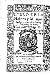 Libro dela Historia y milagros hechos a invocation de nuestra Señora de Montserrate