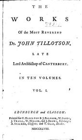 The works of the most reverend Dr. John Tillotson ...
