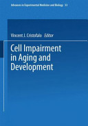 Cell Impairment in Aging and Development