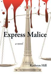Express Malice
