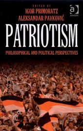 Patriotism: Philosophical and Political Perspectives