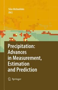 Precipitation  Advances in Measurement  Estimation and Prediction