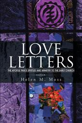LOVE LETTERS: The Apostle Paul's Epistles and Ministry to the Early Church