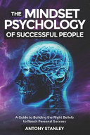 The Mindset Psychology Of Successful People Book PDF