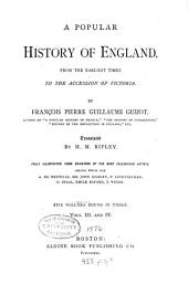 A Popular History of England: From the Earliest Times to the Accession of Victoria, Volumes 3-4