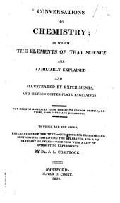Conversations on Chemistry: In which the Elements of that Science are Familiarly Explained and Illustrated by Experiments, and Sixteen Copperplate Engravings