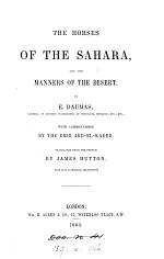 The horses of the Sahara, and the manners of the desert, with comm. by the emir Abd-el-Kader, tr. by J. Hutton