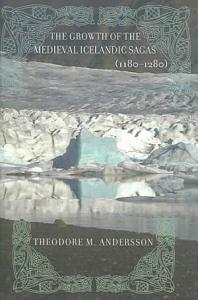The Growth of the Medieval Icelandic Sagas  1180 1280  Book
