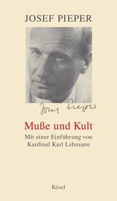 Muße und Kult: Mit einer Einführung von Kardinal Karl Lehmann