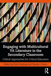 Engaging With Multicultural Ya Literature In The Secondary Classroom Book PDF