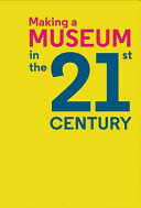 Making a Museum in the 21st Century PDF