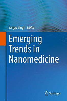 Emerging Trends in Nanomedicine