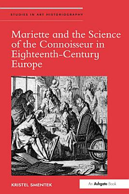 Mariette and the Science of the Connoisseur in Eighteenth Century Europe