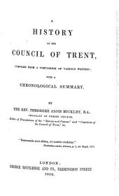 A History of the Council of Trent, Compiled from a Comparison of Various Writers: With a Chronological Summary