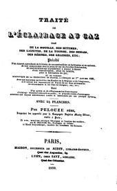 Traité De L'Éclairage Au Gaz Tiré De La Houille, Des Bitumes, Des Lignites, De La Tourbe, Des Huiles, Des Résines, Des Graisses ... Avec 24 Planches: Volume1