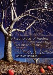 The Psychology of Ageing: An Introduction, Edition 4