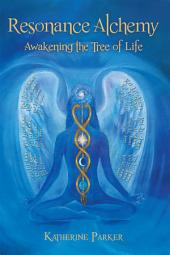 Resonance Alchemy: Awakening the Tree of Life
