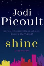 Shine (Short Story): A Short Story
