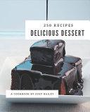 250 Delicious Dessert Recipes