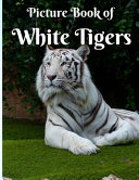 Picture Book of the White Tiger