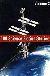 100 Classic Science Fiction Stories: Volume Three