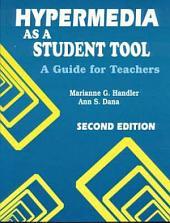 Hypermedia as a Student Tool: A Guide for Teachers