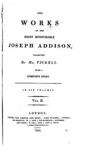 The Works of the Right Honourable Joseph Addison: Volume 2
