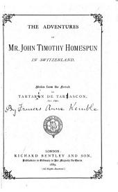 The Adventures of Mr. John Timothy Homespun in Switzerland...