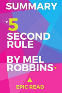 Summary  The 5 Second Rule by Mel Robbins